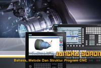 Bahasa, Metode Dan Struktur Program CNC